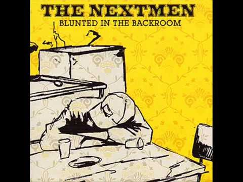 The Nextmen - Blunted In The Backroom - The Entire Mix
