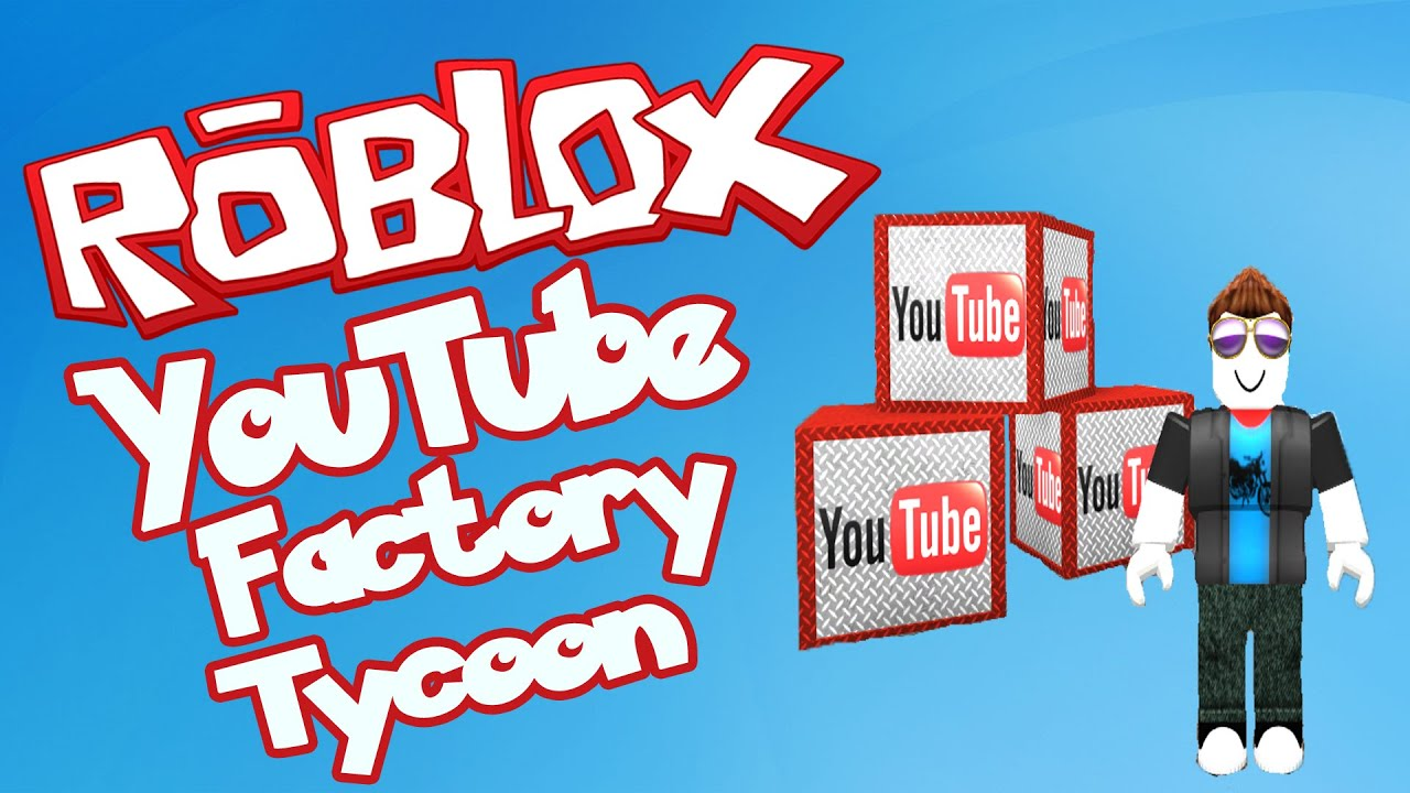 Youtube factory tycoon роблокс
