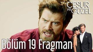 Cesur ve Güzel 19. Bölüm Fragman