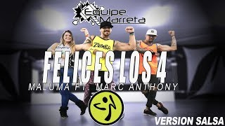 Maluma - Felices Los 4 (Version Salsa Zumba) Ft. Marc Anthony - Choreography Equipe Marreta