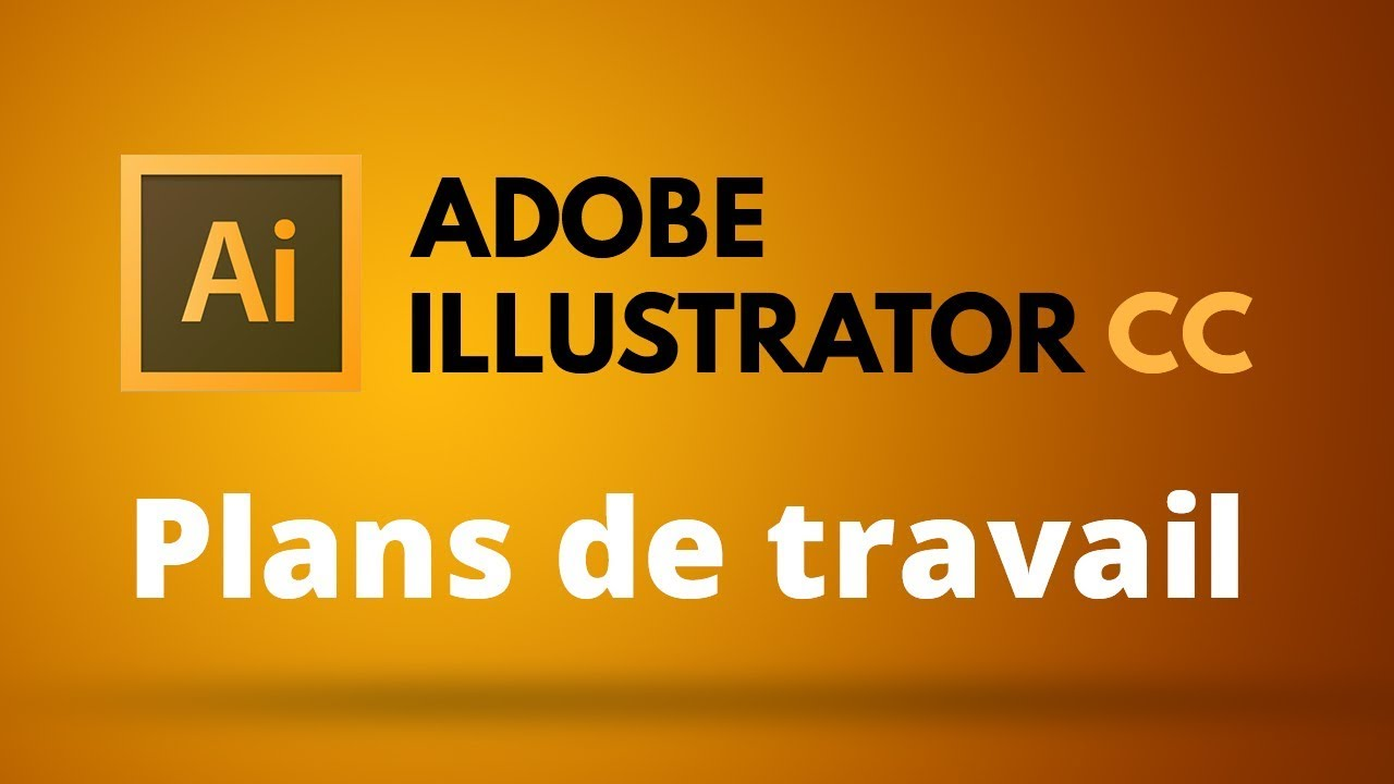 Les Plans De Travail Dans Illustrator Youtube