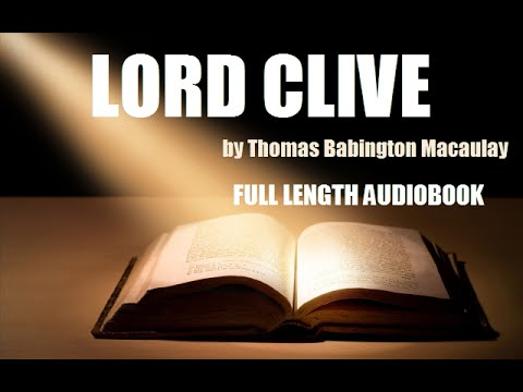 LORD CLIVE, by Thomas Babington Macaulay - FULL LENGTH AUDIOBOOK