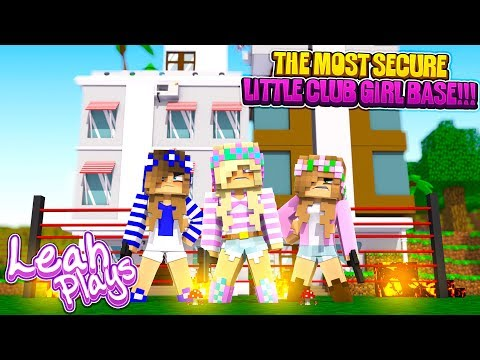 Minecraft LEAH PLAYS || THE MOST SECURE LITTLE CLUB GIRL BASE!!! GIRL VS BOY