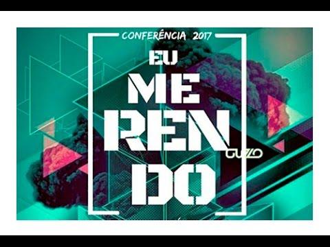 Conferência 2017 - EU ME RENDO - Congregação Liberdade