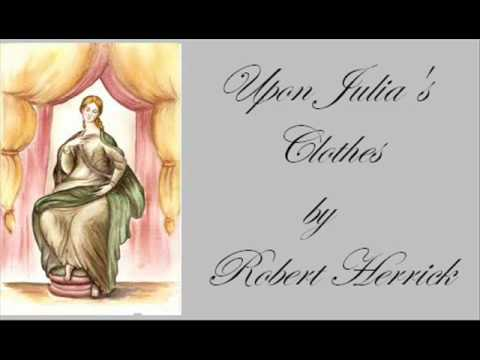 an analysis of upon julias clothes Complete summary of robert herrick's upon julia's voice enotes plot summaries cover all the significant action of upon julia's voice.