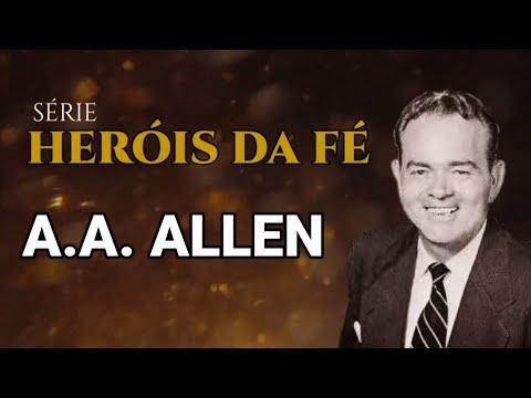 Heróis Da Fé - Quem Foi A.A. ALLEN?