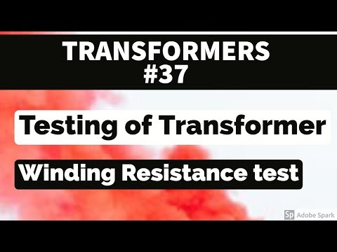 TRANSFORMER #37- TESTING OF TRANSFORMER  - WINDING RESISTANCE TEST