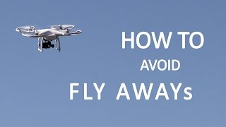 #17 DJI Phantom Tutorial - How to avoid flyaway EXTENDED