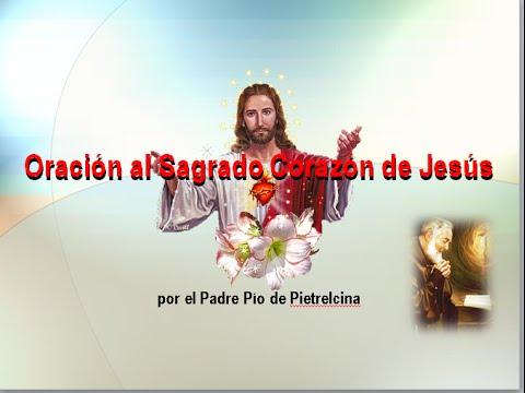 Oración al Sagrado Corazón de Jesús (del Padre Pio)
