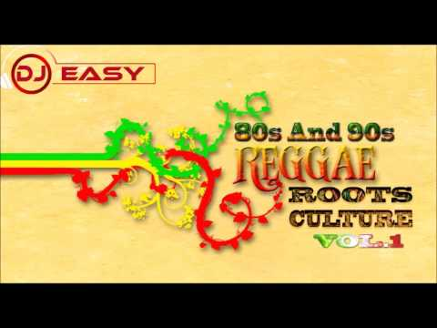Reggae 80s ,90s Roots and Culture Vol.1 Mix By Djeasy