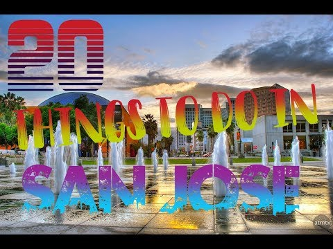 Top 20 Things To Do In San Jose, California