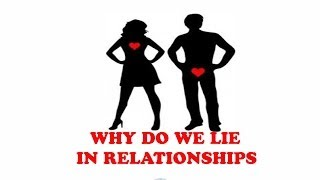 Why People Lie In Relationships  | Episode 8 of 10 | Season 1