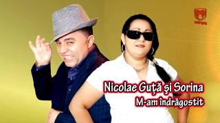 Nicolae Guta & Sorina - M-am indragostit