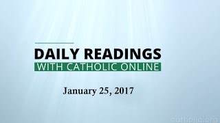 Daily Reading for Wednesday, January 25th, 2017 HD