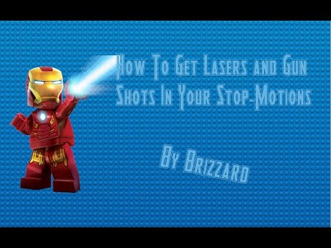 How To Get Lasers and Gun Shots In Your Stop Motions
