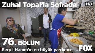 Serpil Hanım'ın en büyük yardımcısı eşi... Zuhal Topal'la Sofrada 76. Bölüm