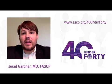 Jerad Gardner, MD, FASCP - ASCP 2017 40 Under Forty Video Essay