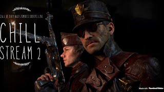 CALL OF DUTY WW2 NAZI ZOMBIES ORDERS LIVE AND MULITIPLAYER CHILL STREAM #2