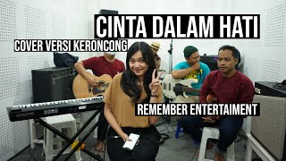 Ungu - Cinta Dalam Hati cover Remember Entertainment