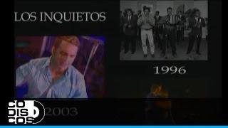 Quiero Saber De Ti, Los Inquietos - Video Oficial