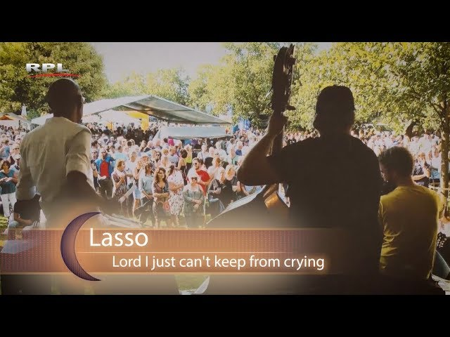 Luister!: Lasso - Lord, I just can't keep from crying sometimes