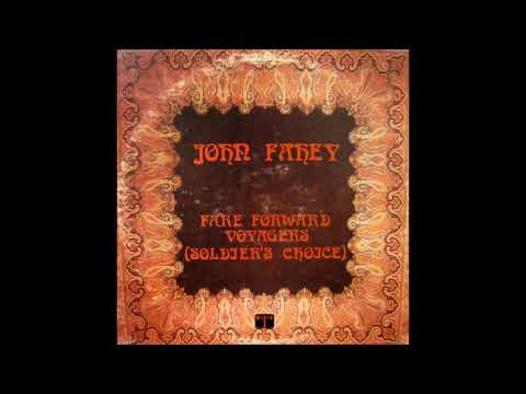 John Fahey - Fare Forward Voyagers (Full Album)