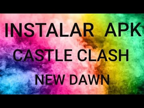 Instalar Castle Clash New Dawn En APK [100% Seguro] ~Castillo Furioso 2~