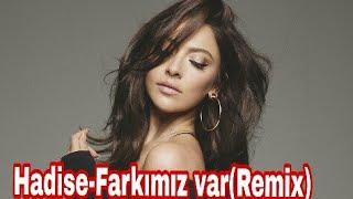 Hadise-Farkımız var(Remix) Video