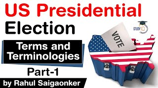 US Presidential Election - Important Terms and Terminologies of US elections explained #UPSC #IAS