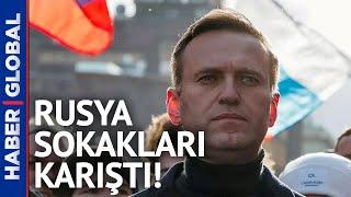 Rusya Sokakları Karıştı! Ruslardan Putin'e Navalny Tepkisi