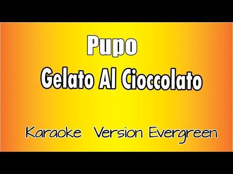 Pupo - Gelato al cioccolato (Karaoke Italiano)