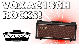 Loving this VOX AC15CH - Full Amplifier Head Walkthrough and Demo