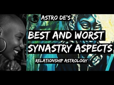 Astro De's Good & bad aspects in Synastry (relationship astrology)