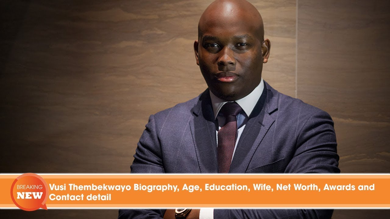 Vusi Thembekwayo Biography, Age, Education, Wife, Net Worth, Awards and Contact detail