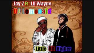 Jay Z Ft. Lil Wayne - Little Bit Higher