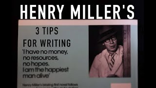 Henry Miller's 3 Tips For Writing - Writer's Saturday