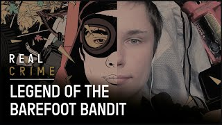 Colton Harris-Moore | Legend Of The Barefoot Bandit | Real Crime