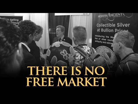 There Is No Free Market - Mike Maloney