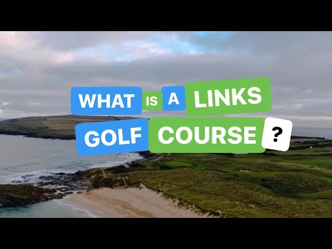 WHAT IS A LINKS GOLF COURSE