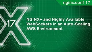 NGINX+ and Highly Available WebSockets in an Auto-Scaling AWS Environment | SolvIT Inc.
