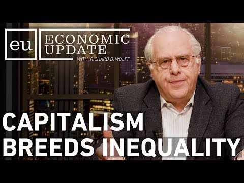 Economic Update: Capitalism Breeds Inequality