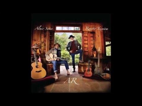 Renato Teixeira & Almir Sater - AR (2015) Full Album