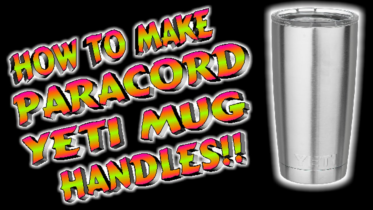 Paracord How To Make Yeti Mug Handles Youtube