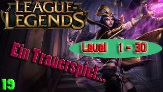 Ein Trauerspiel    Teil19    Lv 1-30    League of Legends    thjg