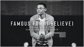 Famous For (I Believe) | Tauren Wells | Christian Life Worship