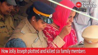 Koodathayi mass murders: How Jolly Joseph plotted and killed six family members