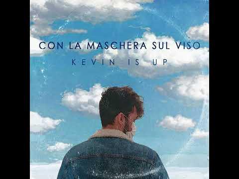 """""""Con la maschera sul viso"""" fuori il singolo d'esordio di Kevin Is Up"""