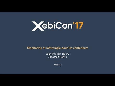 XebiCon'17 Monitoring et métrologie pour les conteneurs