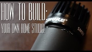 How To Build Your Own Home Studio!