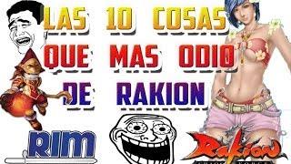 """Rakion - """"Top 10 Las Cosas Que Mas Odio Del Juego"""" Parte 1"""